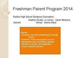 Freshman Parent Program 2014 Radnor High School Guidance