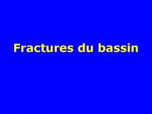 Fractures du bassin Classification des fractures du bassin
