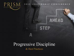 Progressive Discipline Best Practices Discipline Policy It is
