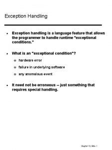 Exception Handling Exception handling is a language feature