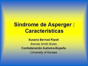 Sndrome de Asperger Caractersticas Susana Bernad Ripoll Brenda