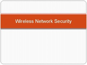 Wireless Network Security Why wireless Wifi which is