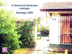 IV Seminario Sndrome Asperger Santiago 2005 S A