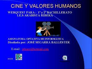 CINE Y VALORES HUMANOS WEBQUEST PARA 1 y