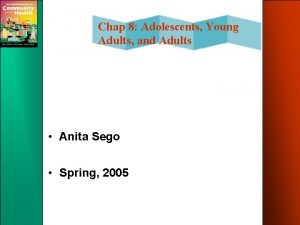 Chap 8 Adolescents Young Adults and Adults Anita