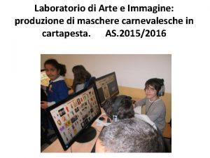Laboratorio di Arte e Immagine produzione di maschere
