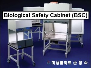 Biological Safety Cabinet BSC Bio Safety Level BSC