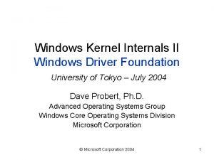 Windows Kernel Internals II Windows Driver Foundation University