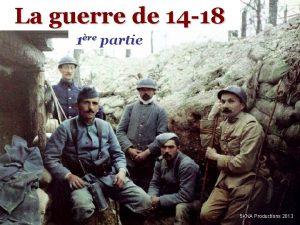 La guerre de 14 18 1re partie 5