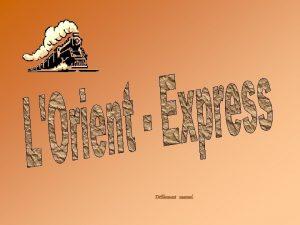 Dfilement manuel El Expreso de Oriente se inaugur