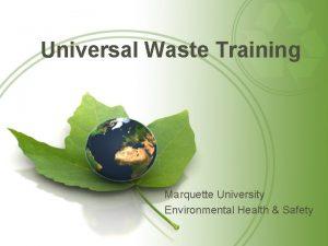 Universal Waste Training Marquette University Environmental Health Safety