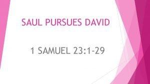 SAUL PURSUES DAVID 1 SAMUEL 23 1 29