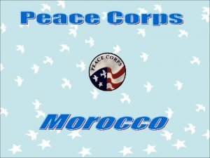 Peace Corps Mission Promote world peace and friendship