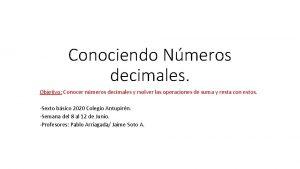 Conociendo Nmeros decimales Objetivo Conocer nmeros decimales y