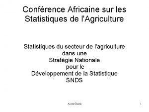 Confrence Africaine sur les Statistiques de lAgriculture Statistiques