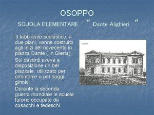 OSOPPO SCUOLA ELEMENTARE Dante Alighieri Il fabbricato scolastico