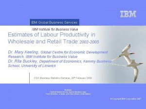 IBM Global Business Services IBM Institute for Business