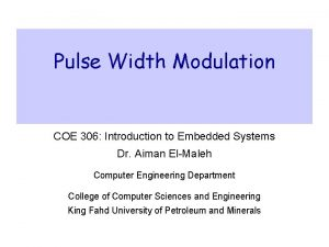 Pulse Width Modulation COE 306 Introduction to Embedded