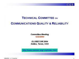 CQR TECHNICAL COMMITTEE ON COMMUNICATIONS QUALITY RELIABILITY Committee