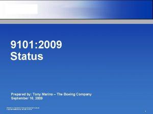 9101 2009 Status Prepared by Tony Marino The