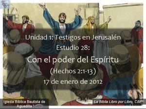 Unidad 1 Testigos en Jerusaln Estudio 28 Con