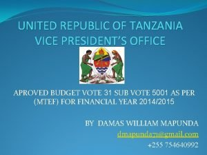 UNITED REPUBLIC OF TANZANIA VICE PRESIDENTS OFFICE APROVED