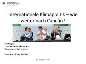 Internationale Klimapolitik wie weiter nach Cancn Ilka Wagner