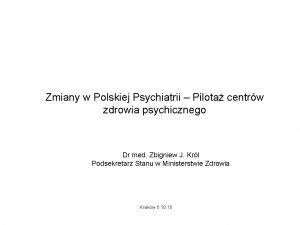 Zmiany w Polskiej Psychiatrii Pilota centrw zdrowia psychicznego