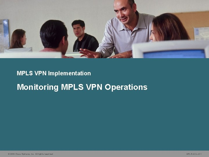 MPLS VPN Implementation Monitoring MPLS VPN Operations 2006