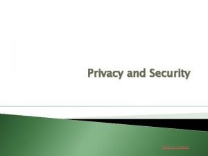 Privacy and Security Table of Contents TABLE OF
