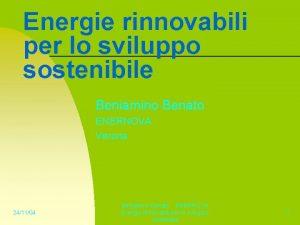 Energie rinnovabili per lo sviluppo sostenibile Beniamino Benato