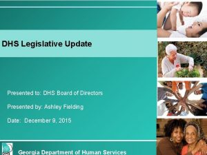 DHS Legislative Update Presented to DHS Board of