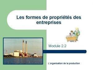 Les formes de proprits des entreprises Module 2