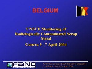 BELGIUM UNECE Monitoring of Radiologically Contaminated Scrap Metal