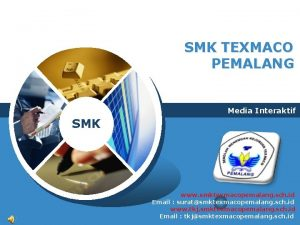 SMK TEXMACO PEMALANG Media Interaktif SMK www smktexmacopemalang