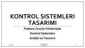 KONTROL SISTEMLERI TASARIMI Frekans Cevab Yntemiyle Kontrol Sistemleri