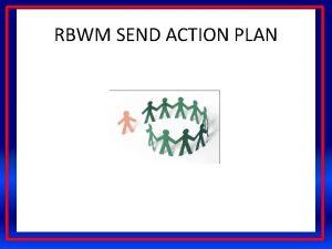 RBWM SEND ACTION PLAN RBWM SEND ACTION PLAN