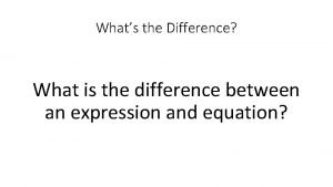 Whats the Difference What is the difference between