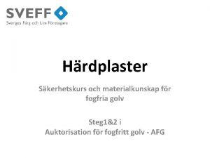 Hrdplaster Skerhetskurs och materialkunskap fr fogfria golv Steg
