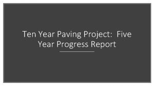 Ten Year Paving Project Five Year Progress Report