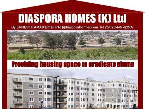 DIASPORA HOMES K Ltd By ERNEST KAMAU Email
