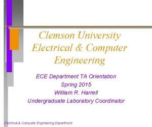 Clemson University Electrical Computer Engineering ECE Department TA