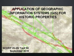 APPLICATION OF GEOGRAPHIC INFORMATION SYSTEMS GIS FOR HISTORIC