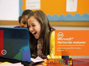 Microsoft Partneriai mokyme Lietuvos novatoriko vietimo forumas Virtuali
