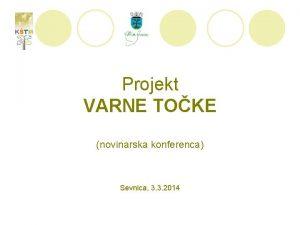 Projekt VARNE TOKE novinarska konferenca Sevnica 3 3