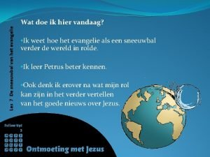 Les 7 De sneeuwbal van het evangelie Wat