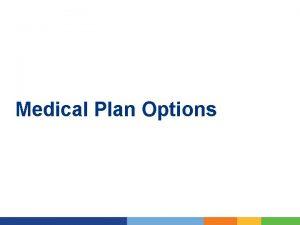 Medical Plan Options 1 2018 medical plan options