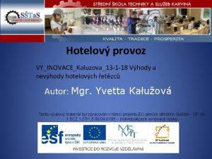 Hotelov provoz VYINOVACEKaluzova13 1 18 Vhody a nevhody