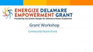 Grant Workshop CommunityScale Grant 1 Vision Energy should