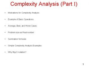 Complexity Analysis Part I Motivations for Complexity Analysis